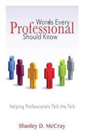 Words Every Professional Should Know by Shanley McCray