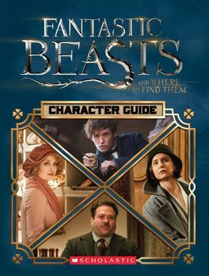 Fantastic Beasts and Where to Find Them: The Characters by Michael Kogge