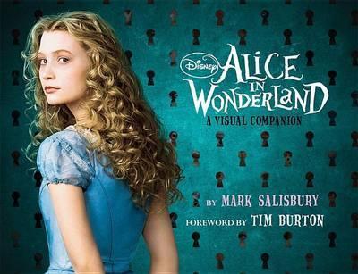 Tim Burton's Alice In Wonderland: A Visual Companion by Mark Salisbury