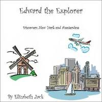 Edward the Explorer by Elizabeth Jack