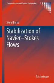 Stabilization of Navier-Stokes Flows by Viorel Barbu