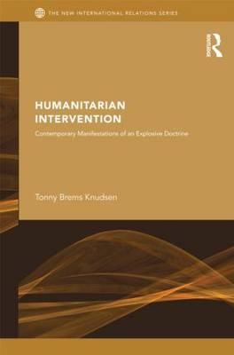 Humanitarian Intervention: Contemporary Manifestations of an Explosive Doctrine by Tonny Brems Knudsen image