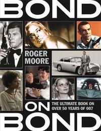 Bond on Bond by Roger Moore