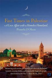 Fast Times in Palestine by Pamela Olson