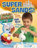 Super Sands: Awesome Activities for Sands Alive and Kinetic Sand by Colleen Dorsey