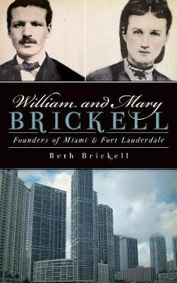 William and Mary Brickell by Beth Brickell
