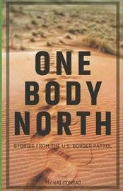 One Body North by Kai Conrad