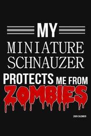 My Miniature Schnauzer Protects Me From Zombies 2020 Calender by Harriets Dogs image