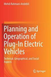 Planning and Operation of Plug-In Electric Vehicles by Mehdi Rahmani-Andebili