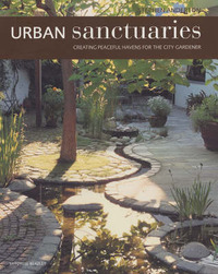 Urban Sanctuaries: Creating Peaceful Havens for the City Gardener by Stephen Anderton image