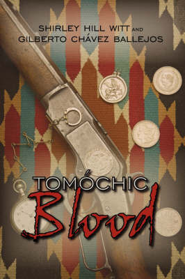 Tomochic Blood by Shirley Hill Witt