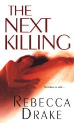 Next Killing by Rebecca Drake