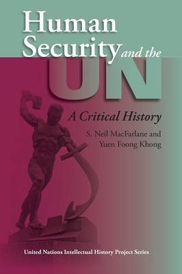 Human Security and the UN by S.Neil MacFarlane