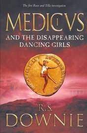 Medicus and the Disappearing Dancing Girls by R.S. Downie image
