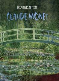 Inspiring Artists: Claude Monet by Susie Brooks