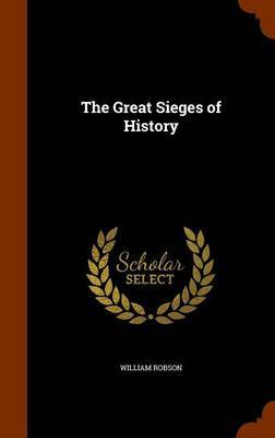 The Great Sieges of History by William Robson image