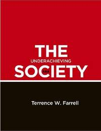 The Underachieving Society: Development Strategy and Policy in Trinidad and Tobago, 1958-2008 by Terrence W Farrell