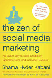 The Zen of Social Media Marketing: An Easier Way to Build Credibility, Generate Buzz and Increase Revenue by Shama Kabani image