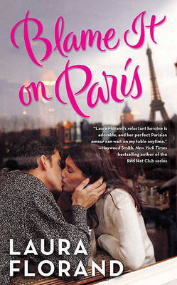 Blame It on Paris by Laura Florand
