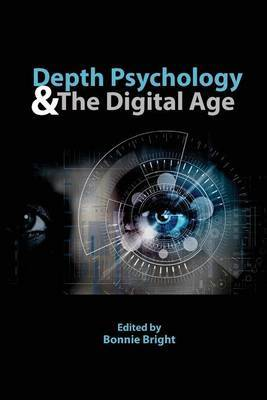Depth Psychology and the Digital Age by Bonnie Bright image