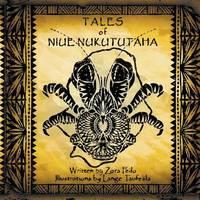 Tales of Niue Nukututaha by Zora Feilo