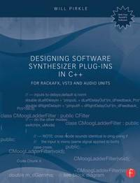 Designing Software Synthesizer Plug-Ins in C++ by Will Pirkle