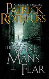 The Wise Man's Fear (Kingkiller Chronicle #2) (US Ed.) by Patrick Rothfuss