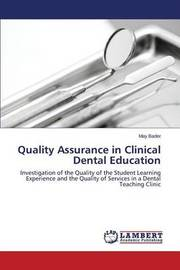Quality Assurance in Clinical Dental Education by Bader May