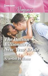 The Italian Billionaire's New Year Bride by Scarlet Wilson