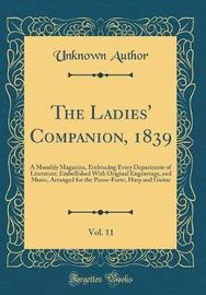 The Ladies' Companion, 1839, Vol. 11 by Unknown Author image