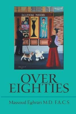 Over Eighties by Massoud Eghrari M D F a C S