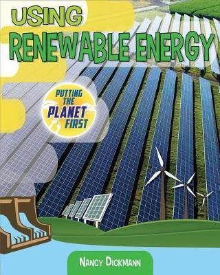 Using Renewable Energy by Nancy Dickmann