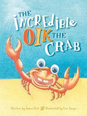 The Incredible Oik the Crab by James Nott