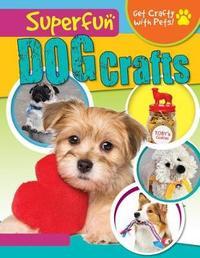 Superfun Dog Crafts by Jane Yates image