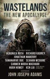 Wastelands 3: The New Apocalypse by John Joseph Adams
