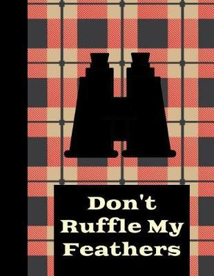 Don't Ruffle My Feathers by King Bird Publishing