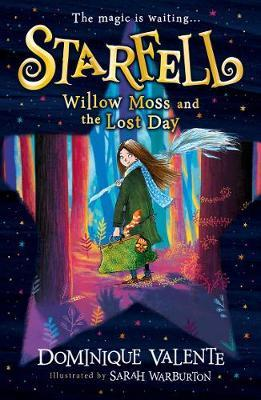 Starfell: Willow Moss and the Lost Day by Dominique Valente