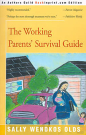 The Working Parents' Survival Guide by Sally Wendkos Olds