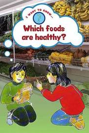 Which Foods are Healthy by Paul Humphrey