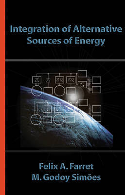 Integration of Alternative Sources of Energy by Felix A Farret