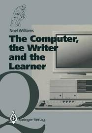 The Computer, the Writer and the Learner by Noel Williams image