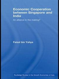 Economic Cooperation between Singapore and India by Faizal Yahya