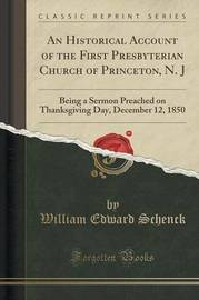 An Historical Account of the First Presbyterian Church of Princeton, N. J by William Edward Schenck