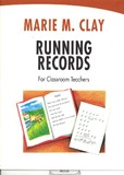 Running Records: For Classroom Teachers by Marie M Clay