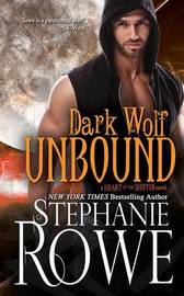 Dark Wolf Unbound (Heart of the Shifter) by Stephanie Rowe