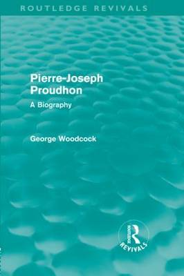 Pierre-Joseph Proudhon by George Woodcock image