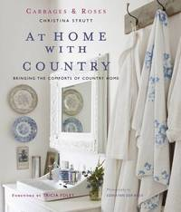 Cabbages and Roses at Home with Country: Bringing the Comforts of Country Home by Christina Strutt image