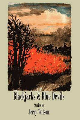 Blackjacks & Blue Devils by Jerry Wilson