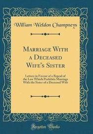 Marriage with a Deceased Wife's Sister by William Weldon Champneys image
