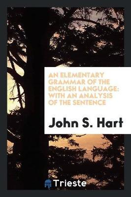 An Elementary Grammar of the English Language by John S Hart image